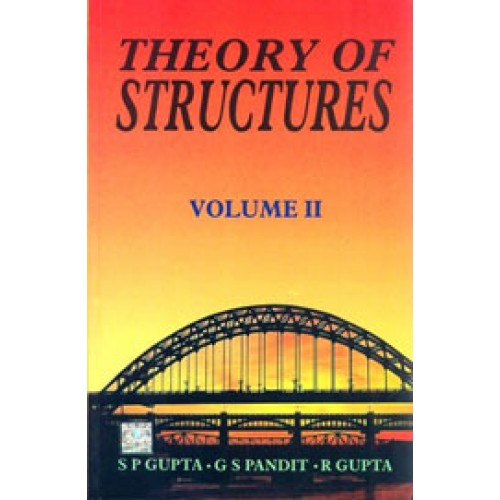 Theory of Structures Vol. 2 - S.P. Gupta, G.S. Pandit and R. Gupta, Tata McGraw Hill Publication Company Ltd-500x500